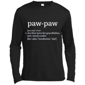Paw-Paw Grandfather - Cool Definition Funny Grandpa  Long Sleeve Moisture Absorbing Shirt