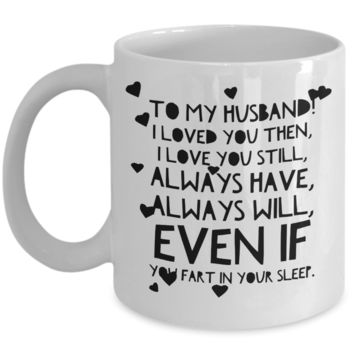 """To My Husband Mug - Love Affirmation Mug Gifts - Valentines Day Gifts For Men & Women - Husband Wife Gifts For Him From Her - Mugs With Funny Sayings For Him From Her - White Ceramic 11"""" Vday Jar Cup For Chocolate Hearts & Candy"""