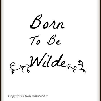 Born to be wilde, printable wall art, decor bedroom, nursery printable, wallpaper, printable art print, instant download art