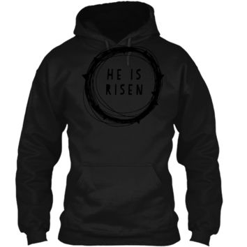 He Is Risen Easter Holiday Graphic T-shirt Pullover Hoodie 8 oz