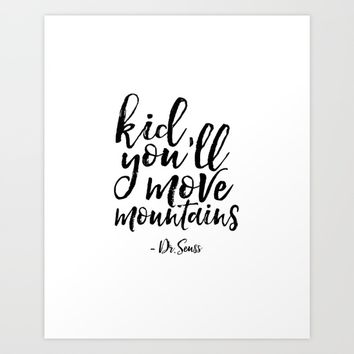 Dr Seuss Quote Kid you'll Move Mountains Kids Room Decor Children Poster Nursery Decor Nursery Wall Art Print by typohouseart