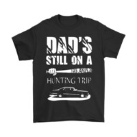 ONETOW Dad's Still On A Hunting Trip Supernatural The Walking Dead Shirts