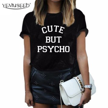 YEMUSEED 2016 New Design Women BUT PSYCHO Harajuku T shirt Black BFF Hipster Street Casual Tee Shirt Tops Plus XL WMT221