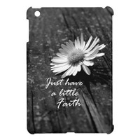 Daisy Wood Have Faith Quote Cover For The iPad Mini