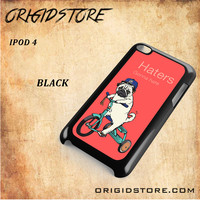 Haters Gonna Hate Pug BicycleSnap on Black White and 3D Ipod 4 Case