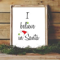 I Believe in Santa Print Holiday Art Holiday Decor Christmas Decor Holiday Printable Art Holiday Decoration Christmas Decoration  8x10 Print