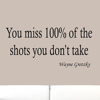 You Miss 100% of the Shots You Don't Take Vinyl Wall Quote Decal Hockey Saying