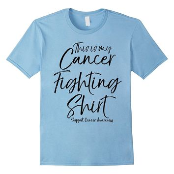 This is my Cancer Fighting Shirt Support Cancer Awareness