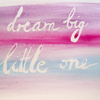 Original Painting - Dream Big Little One - A/4 Original Watercolor, Aquacolor Painting with Inspiration Quote -  Boho Nursery Home Decor