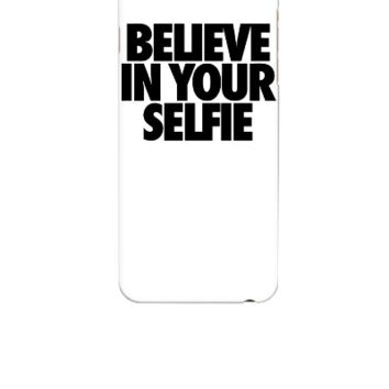 Believe In Your Selfie - iphone 6 Case