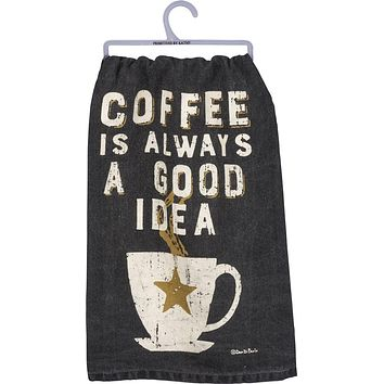 Coffee Is Always A Good Idea Dish Towel in Black