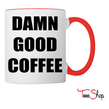 Damn Good Coffee Coffee & Tea Mug