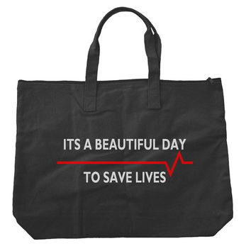 Its Beautiful day to save lives Tote bags. Black or Natural color
