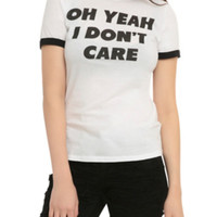 Oh Yeah Don't Care Girls Ringer T-Shirt
