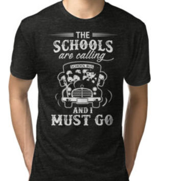 'The Schools Are Calling, funny shirt for School Bus Driver' T-Shirt by tonghua