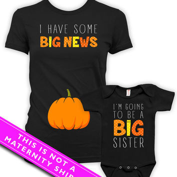Mommy And Me Clothing Pregnancy Reveal Big Sister Announcement Shirt I Have Some Big News I'm Going To Be A Big Sister Bodysuit MAT-773-774