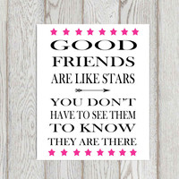 Friendship quote Print Inspirational words Hot pink Printable life quote wall decor Typography poster Good friends are like stars 5x7 + 8x10