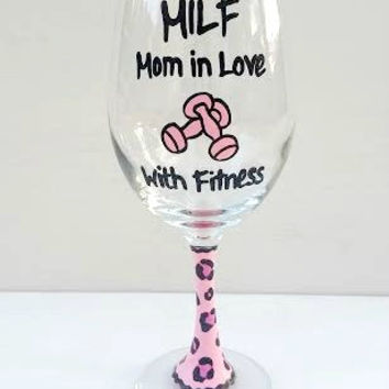 MILF Mom in Love with Fitness handpainted wine glass