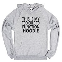 This Is My Too Cold To Function Hoodie-Unisex Heather Grey Hoodie
