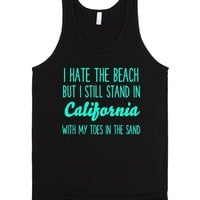 I HATE THE BEACH BUT I STILL STAND IN CALIFORNIA WITH MY TOES IN THE SAND | Tank Top | SKREENED