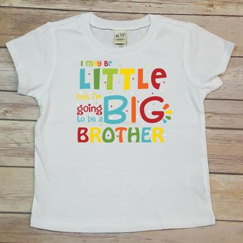 I Maybe Little But I'm Going To Be A Big Brother Personalized Tee Shirt