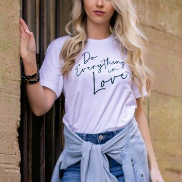Do Everything in Love Top