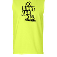 Do Right And Kill Everything - Sleeveless T-shirt
