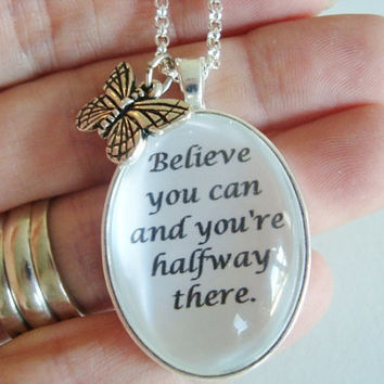 quote pendant, inspirational jewelry, believe you can and your halfway there, quote jewelry