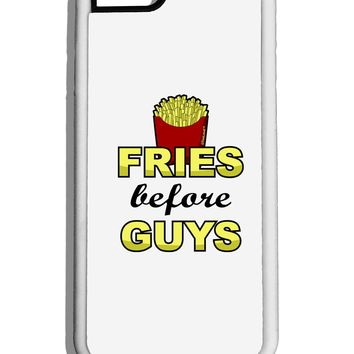 Fries Before Guys White Dauphin iPhone 6 Cover by TooLoud