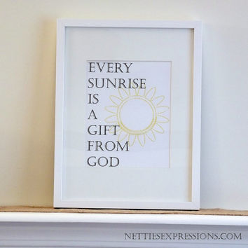 Every Sunrise is a Gift From God – 8×10 Inspirational Art Print
