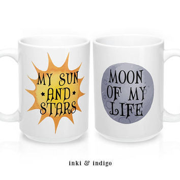 My Sun And Stars, Moon Of My Life, Coffee Mug Set, Ceramic Mug, 11 oz or 15 oz mug, Game Of Thrones, Couples Gift, Husband Wife Gift