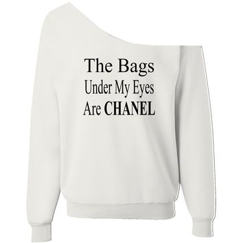 The Bags Under My Eyes Are CHANEL Off Shoulder Wide Neck Slouchy Sweatshirt