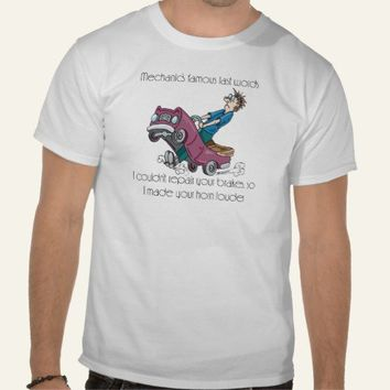 Auto Mechanic Made Horn Louder T-shirts from Zazzle.com