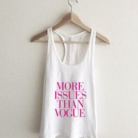 More Issues Than Vogue Magenta Pink Typography Racerback Tank Top