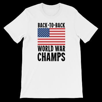 Back To Back World War Champs - 4th of July T-Shirt