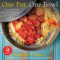 One Pot, One Bowl 4 Ingredients: Rediscover the Wonders of Simple, Home-Cooked Meals