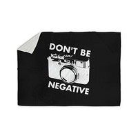 Don't Be Negative Photographer Fleece Blanket - PFFLBL014