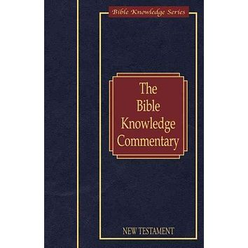 Bible Knowledge Commentary: New Testament (New Testament Edition Based on the New International Version)