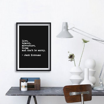 Jack Kerouac Motivational Inspirational Quote Art Wall Decor Poster Sign Subway Art Black and White PRINTABLE DOWNLOAD