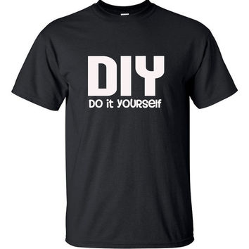 DIY Do It Yourself Tshirt - Unisex sizes for Men, Women or Kids