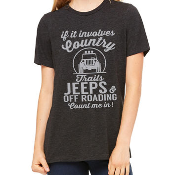 If It Involves Country Trails Jeeps and Off Roading Count Me In