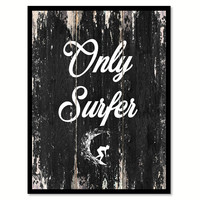 Only surfer Motivational Quote Saying Canvas Print with Picture Frame Home Decor Wall Art