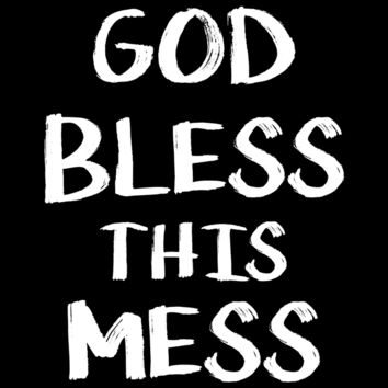 God Bless This Mess