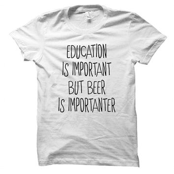 Education is important but beer is importanter - Gray/White Unisex T-Shirt - 175