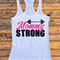 """Womens Burnout Racerback Tank Top """"Mommy Strong"""" Made In the USA - RB Clothing Co"""