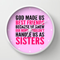 GOD MADE US BEST FRIENDS BECAUSE (PINK) Wall Clock by CreativeAngel