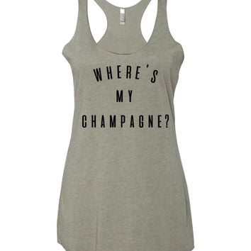Where's my Champagne? Racerback Triblend Tank Top