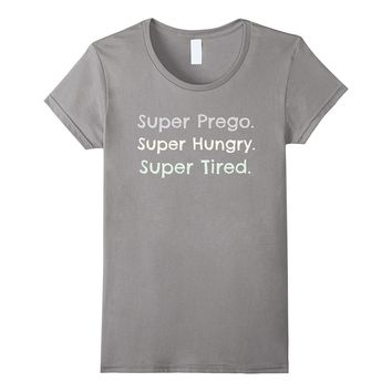 Super Prego Hungry Tired Pregnancy Baby Shower Mother's Day