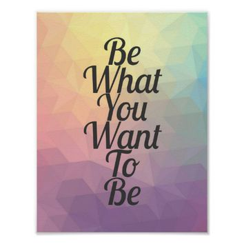Geometric Pastel Be What You Want To Be Poster