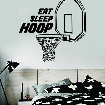 Eat Sleep Hoop Basketball Decal Quote Vinyl Sticker Decor Bedroom Room Teen Kids Nursery Sports NBA Ball Dunk